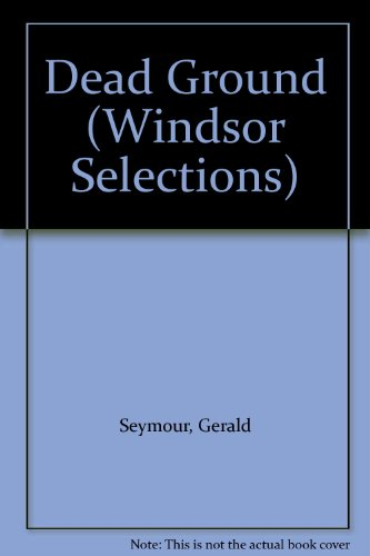 9780754013198: Dead Ground (Windsor Selections)