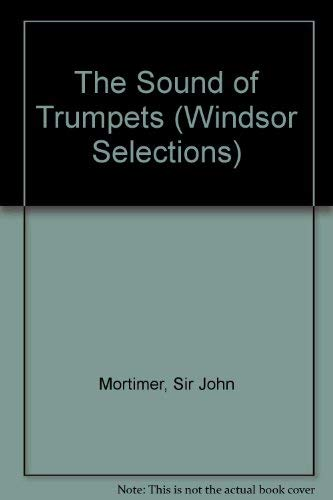 9780754013532: The Sound of Trumpets (Windsor Selections)