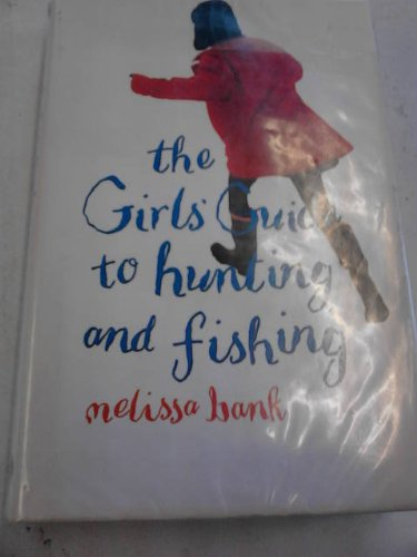 The Girls' Guide to Hunting & Fishing (SIGNED BY AUTHOR): Melissa Bank