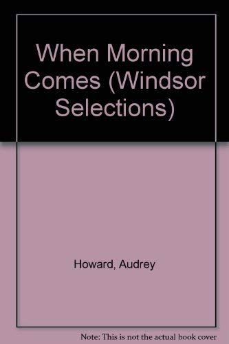 9780754013815: When Morning Comes (Windsor Selections)