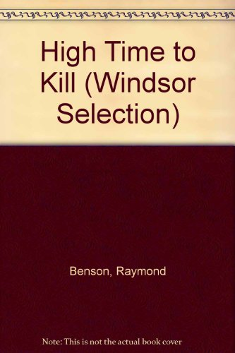 9780754013891: High Time to Kill (Windsor Selection)