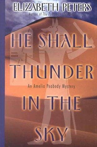 9780754014980: He Shall Thunder in the Sky (Amelia Peabody Mystery)