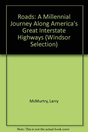 9780754015338: Roads: A Millennial Journey Along America's Great Interstate Highways (Windsor Selection)