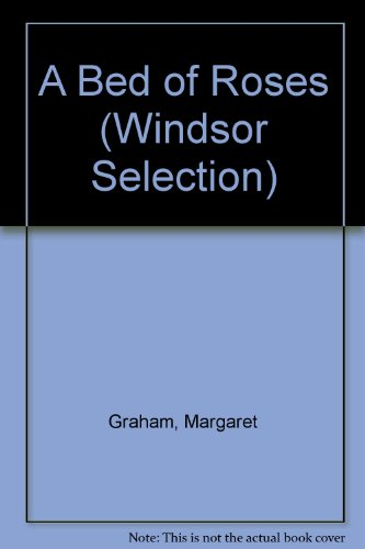 A Bed of Roses (Windsor Selection) (9780754015499) by Margaret Graham