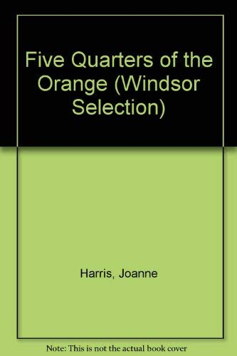 9780754015932: Five Quarters of the Orange (Windsor Selection S.)