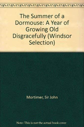 9780754015987: The Summer of a Dormouse: A Year of Growing Old Disgracefully (Windsor Selection)