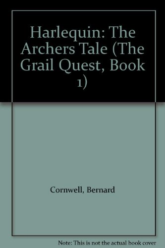 9780754016236: Harlequin: The Archers Tale (The Grail Quest, Book 1)