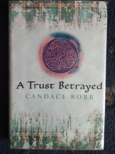 A Trust Betrayed (0754016633) by CANDACE ROBB
