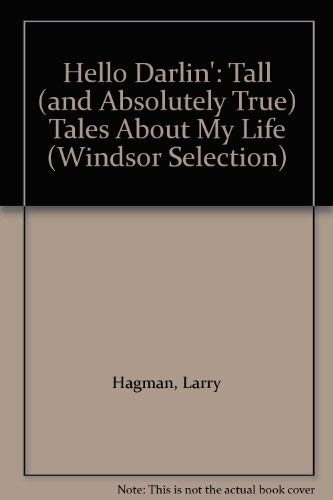 9780754017325: Hello Darlin': Tall (and Absolutely True) Tales About My Life (Windsor Selection)