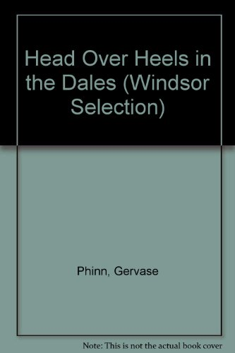 9780754017363: Head Over Heels in the Dales (Windsor Selection)
