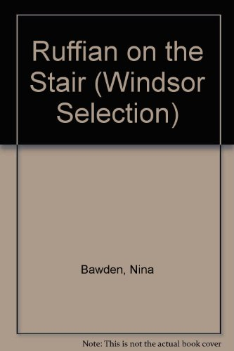 Ruffian on the Stair (Windsor Selection) (9780754017394) by NINA BAWDEN