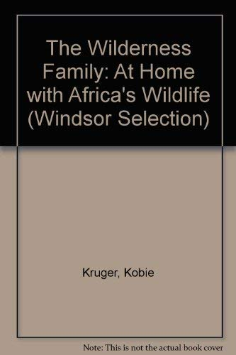 9780754017615: The Wilderness Family: At Home with Africa's Wildlife (Windsor Selection)