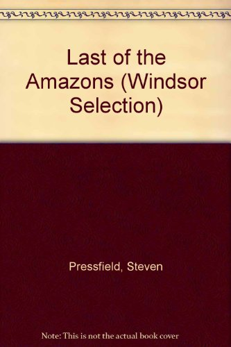 9780754018391: Last of the Amazons (Windsor Selection)