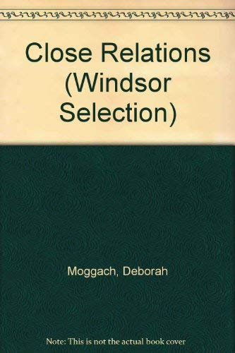 Close Relations (Windsor Selection): Moggach, Deborah