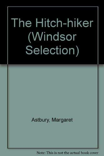 The Hitch-hiker (Windsor Selection) (9780754019046) by Margaret Astbury; Meg Hutchinson