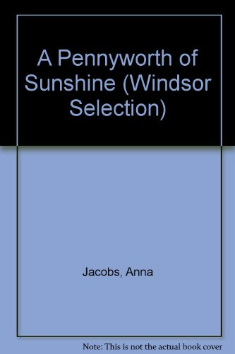 9780754019060: A Pennyworth of Sunshine (Windsor Selection)