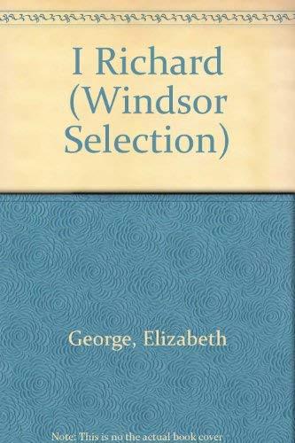 9780754019107: I, Richard (Windsor Selection)