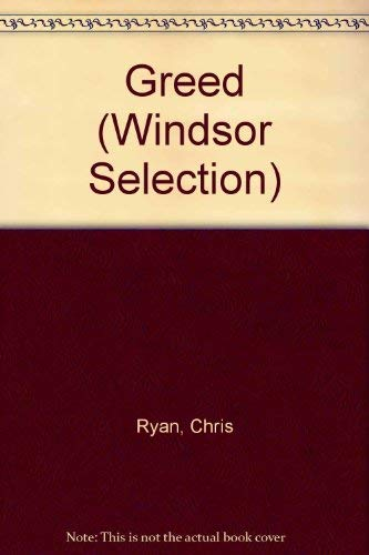9780754019633: Greed (Windsor Selection S.)