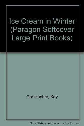 Ice Cream in Winter (Paragon Softcover Large Print Books): Christopher, Kay