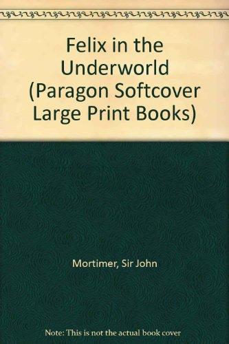 9780754020516: Felix in the Underworld (Paragon Softcover Large Print Books)