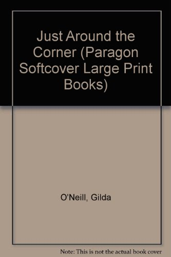9780754020608: Just Around the Corner (Paragon Softcover Large Print Books)