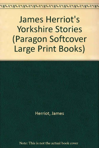 9780754020691: James Herriot's Yorkshire Stories (Paragon Softcover Large Print Books)