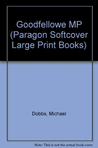 9780754020738: Goodfellowe MP (Paragon Softcover Large Print Books)