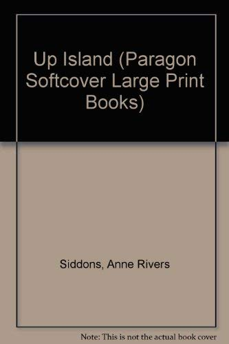 Up Island (Paragon Softcover Large Print Books): Anne Rivers Siddons