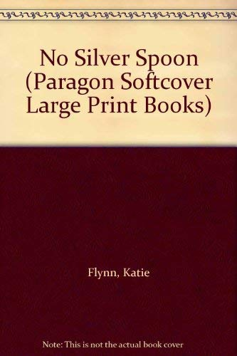 9780754023159: No Silver Spoon (Paragon Softcover Large Print Books)