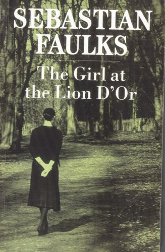 The Girl at the Lion D'Or (Paragon Softcover Large Print Books) (0754023338) by Faulks, Sebastian