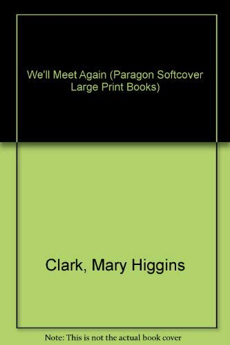 We'll Meet Again (Paragon Softcover Large Print Books): Clark, Mary Higgins
