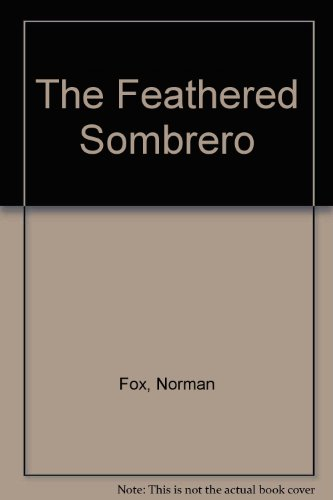 9780754030201: The Feathered Sombrero