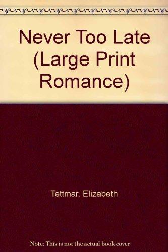 9780754030331: Never Too Late (Large Print Romance)
