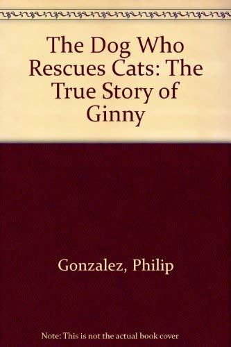 9780754030461: The Dog Who Rescues Cats: The True Story of Ginny