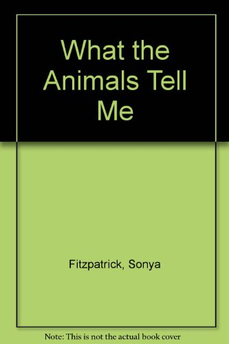 9780754032557: What the Animals Tell Me