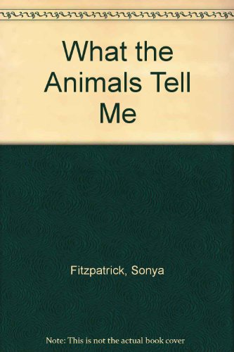 9780754032717: What the Animals Tell Me: The Secrets of Communicating With Your Pet
