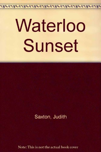 Waterloo Sunset (0754035255) by Saxton, Judith; Turner, Judy