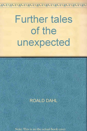 Further tales of the unexpected: ROALD DAHL