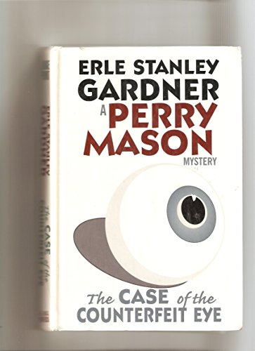 9780754037019: The Case of the Counterfeit Eye (Gardner, Erle Stanley, Perry Mason Mystery.)