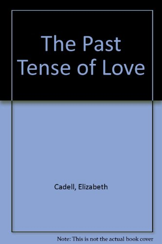 9780754037729: The Past Tense of Love
