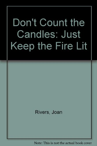 9780754038702: Don't Count the Candles: Just Keep the Fire Lit