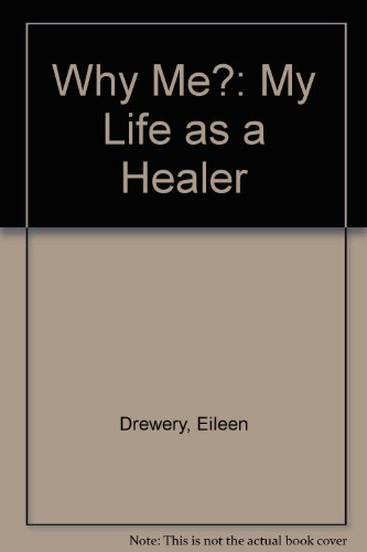9780754039600: Why Me?: My Life as a Healer