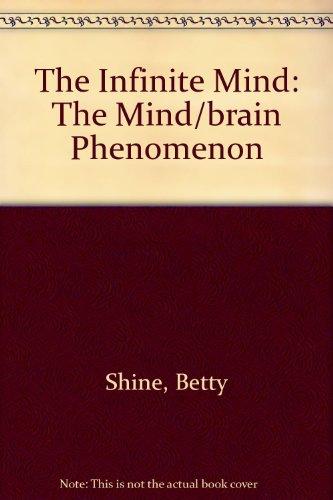 9780754040859: The Infinite Mind: The Mind/brain Phenomenon