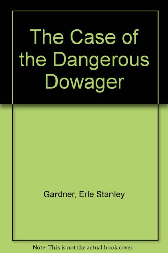 9780754043560: The Case of the Dangerous Dowager