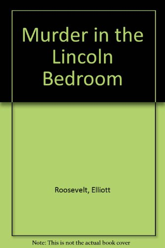 9780754044468: Murder in the Lincoln Bedroom: An Eleanor Roosevelt Mystery