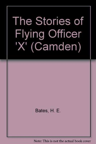 9780754045557: The Stories of Flying Officer 'X' (Camden)