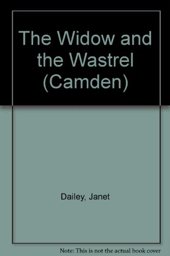 The Widow and the Wastrel (Camden) (0754046761) by Dailey, Janet