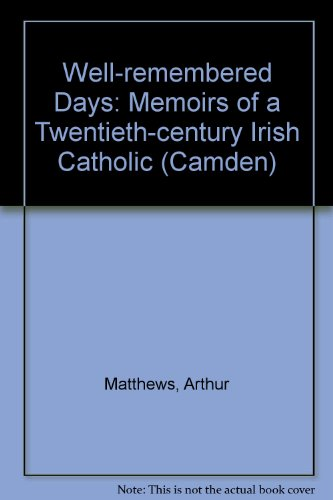 9780754046936: Well-remembered Days: Memoirs of a Twentieth-century Irish Catholic (Camden)