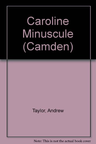 Caroline Minuscule: Taylor, Andrew