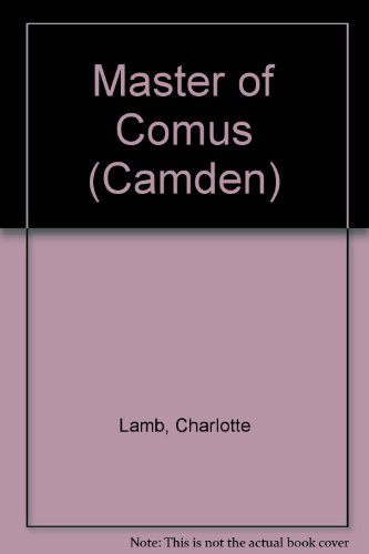 Master of Comus (Camden) (0754048241) by Lamb, Charlotte